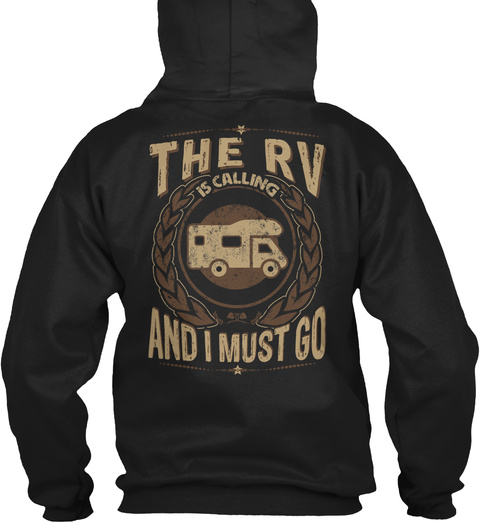 The Rv Is Calling And I Must Go Black Sweatshirt Back