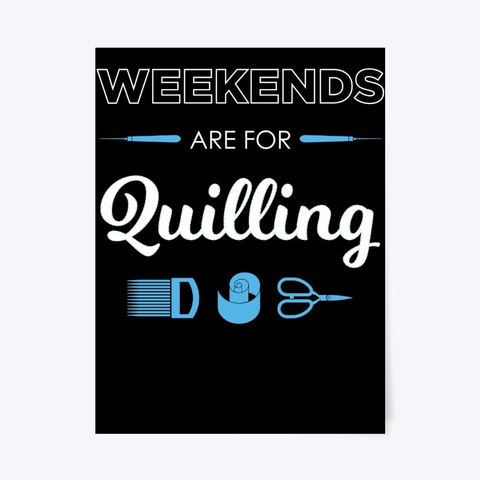 Funny Quiller Tools Weekends Are For Black T-Shirt Front