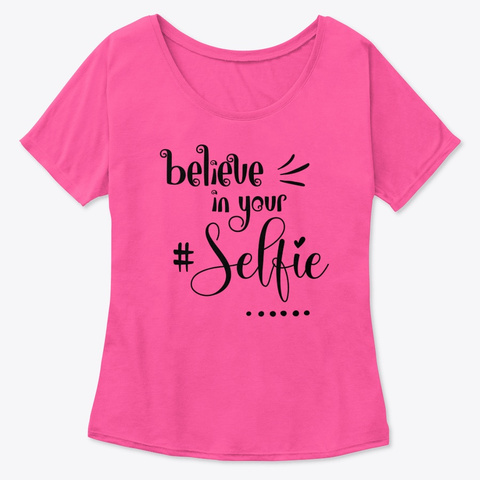 Believe In Your Selfie Berry  T-Shirt Front