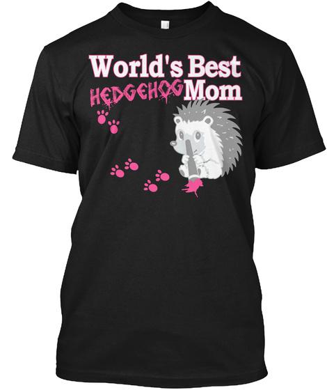 World's Best Hedgehog Mom Black T-Shirt Front