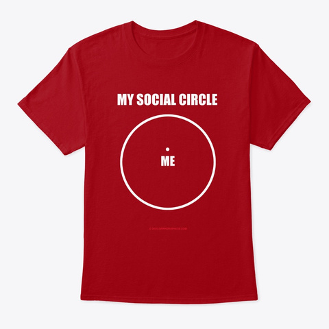 My Social Circle Funny Shirt Deep Red T-Shirt Front