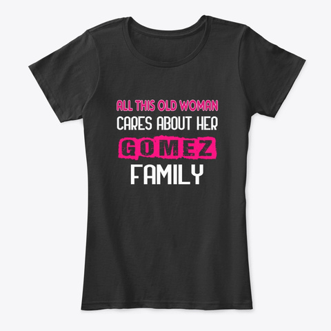 Old Woman Cares Her Gomez Family Black T-Shirt Front