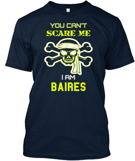 You Can't Scare Me I Am Baires New Navy T-Shirt Front