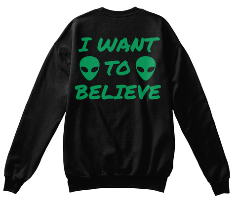 I Want To Believe Black T-Shirt Back