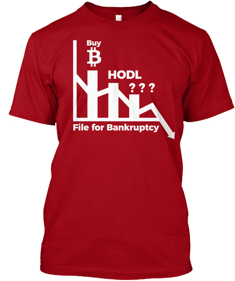 Buy B Hodl ? ? ? File For Bankruptcy Deep Red T-Shirt Front