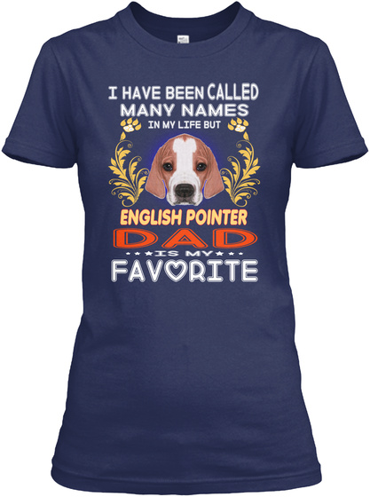 English Pointer Dad Is My Favorite Navy T-Shirt Front