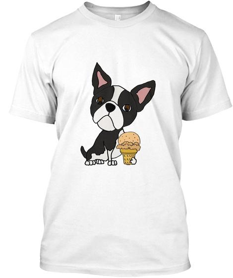 Funny Boston Terrier Eating Ice Cream White T-Shirt Front
