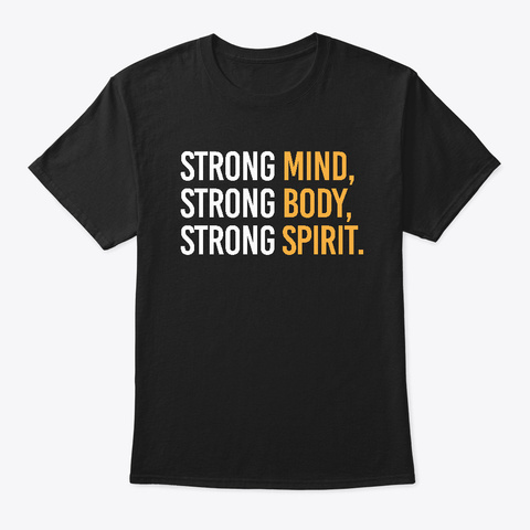 Strong Mind, Strong Body, Stong Spirit Black Maglietta Front