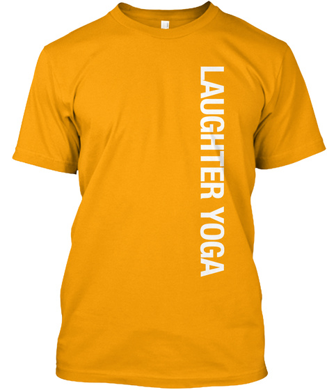 Laughter Yoga Gold T-Shirt Front