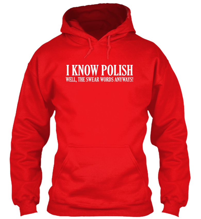 I-Know-Polish-The-Swear-Words-Well-Anyways-Standard-College-Hoodie