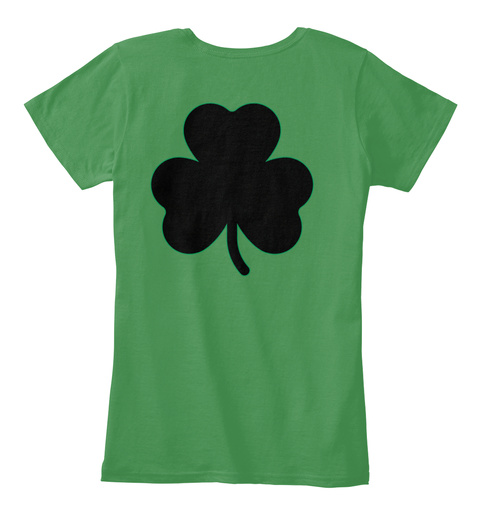 Lucky To Be Irish !!! Kelly Green  T-Shirt Back