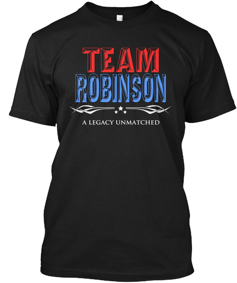 Team Robinson A Legacy Unmatched Black T-Shirt Front