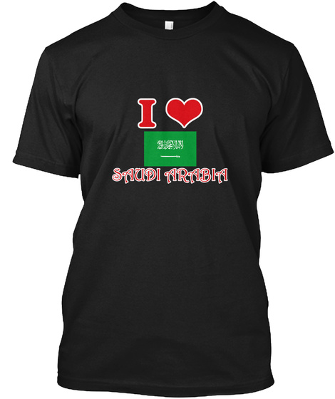 I Love Saudi Arabia Black T-Shirt Front