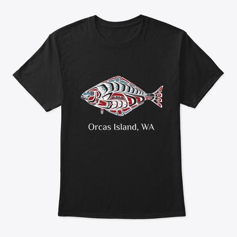 Orcas Island, Wa Halibut Pnw Black T-Shirt Front