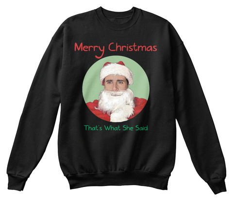 Merry Christmas That's What She Said Black T-Shirt Front
