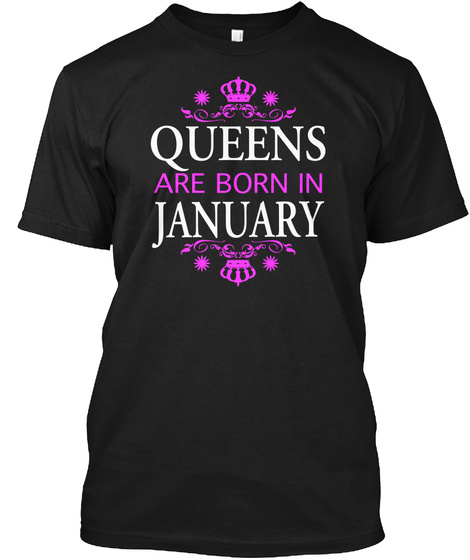 Queens Are Born In January T Shirts Black T-Shirt Front