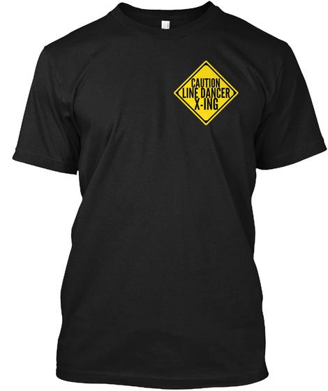Caution Line Dancer X Ing Black T-Shirt Front