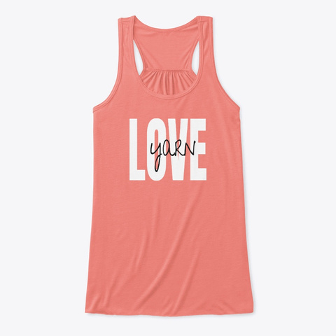 Yarn Love Tank   Limited Time! Coral T-Shirt Front
