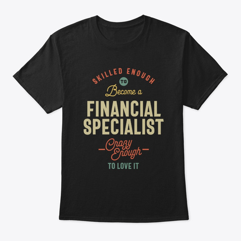 Financial Specialist Job Title Gift Black T-Shirt Front