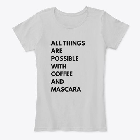 Just For Coffee And Mascara  Lovers. Light Heather Grey T-Shirt Front