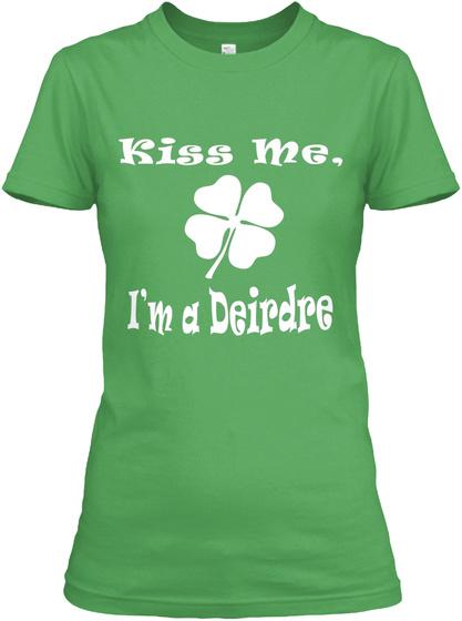 Kiss Me, I'm A Deirdre Leaf T-Shirt Front