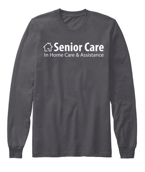 Senior Care In Home Care & Assistance Asphalt Long Sleeve T-Shirt Front