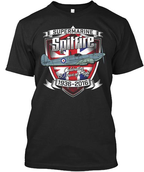 Supermarine Spitfire Celebrating 80 Years Of Flight 1936 2016  Black T-Shirt Front