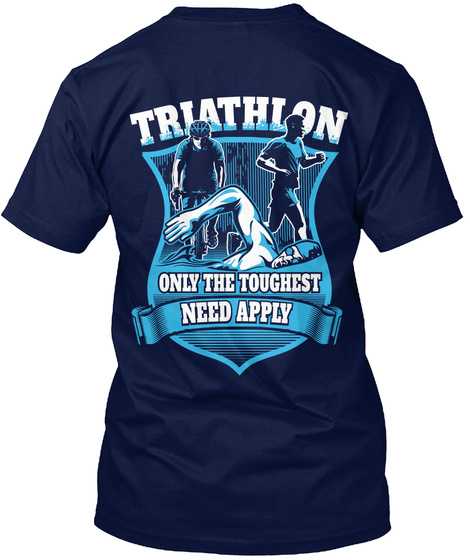 Triathlon Only The Toughest Need Apply Navy T-Shirt Back