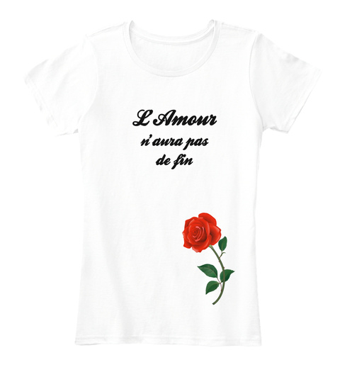 L'amour N'aura Pas De Fin Arctic White T-Shirt Front