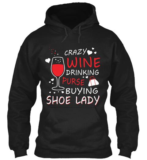 Crazy Wine Drinking Purse Buying Shoe Lady Black T-Shirt Front
