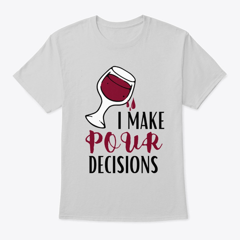 Funny T Shirt Wine Drinking Alcohol Light Steel T-Shirt Front