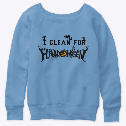 I Clean For Halloween Blue Triblend  T-Shirt Front