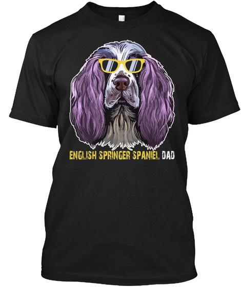English Springer Spaniel Dad Shirt Gifts Black Camiseta Front