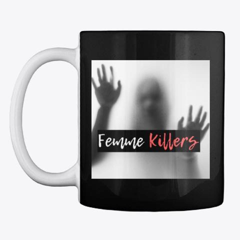 Femme Killers Logo Mug Black T-Shirt Front