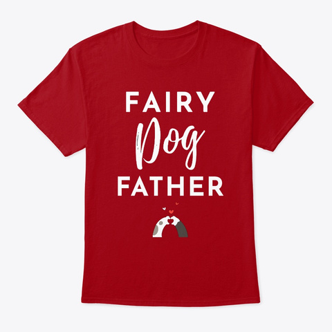 Fairy Dog Father: Gift For Dog Dads Deep Red T-Shirt Front