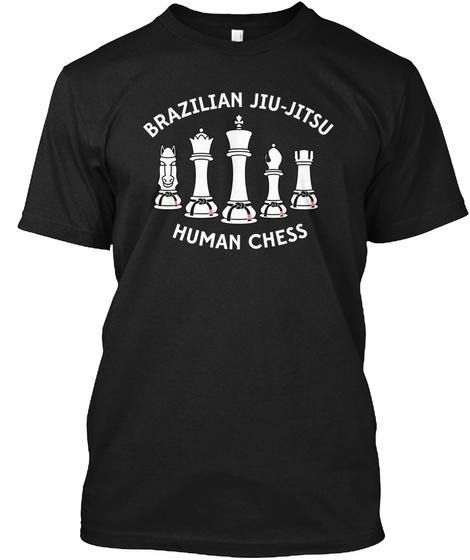 Brazilian Jiu Jitsu: Human Chess Black T-Shirt Front