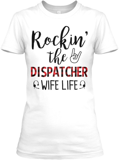 Awesome Dispatcher's Wife White T-Shirt Front