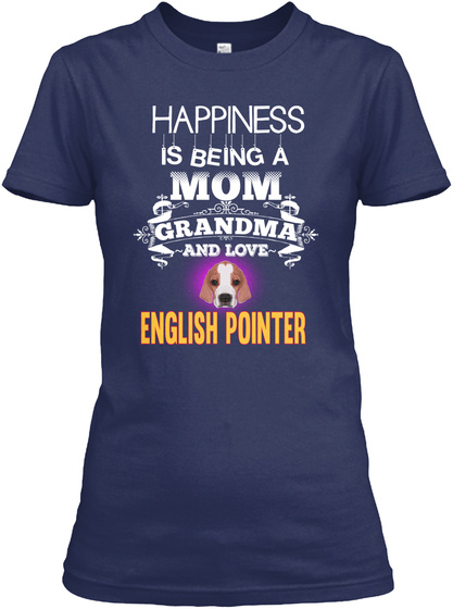 Happy Mom Love English Pointer Navy T-Shirt Front