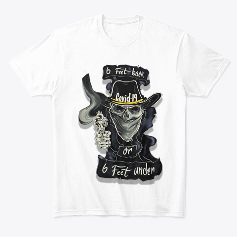 Stand Back 6 Feet White T-Shirt Front