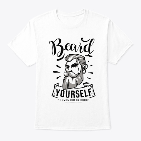 Beard Yourself Grey And Black White T-Shirt Front