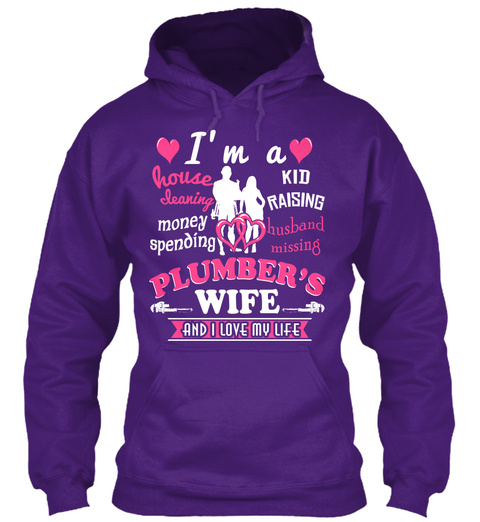 I'm A House Cleaning Kid Raising Money Spending Husband Missing Plumber's Wife And I Love My Life Purple T-Shirt Front