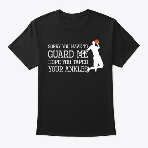 Funny Basketball Gift, You Must Guard Me Black T-Shirt Front