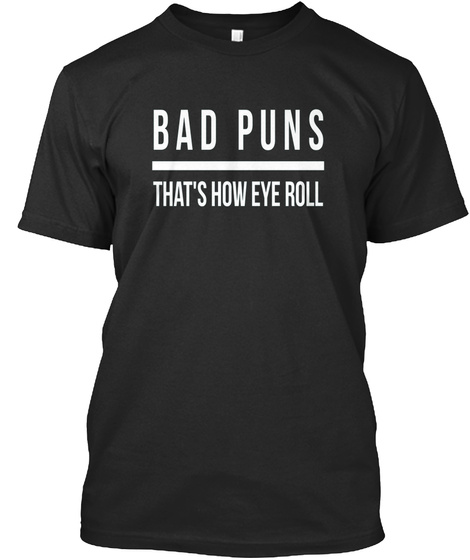 Bad Puns That's How Eye Roll Kids Teens  Black T-Shirt Front