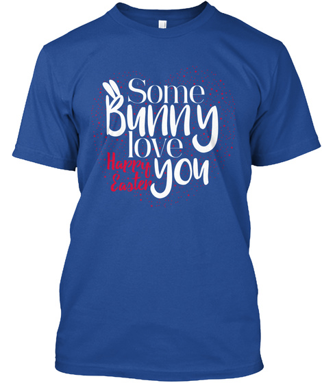 32003278 Funny Easter T Shirts Happy Easter Bunny - Some Bunny love You Happy ...