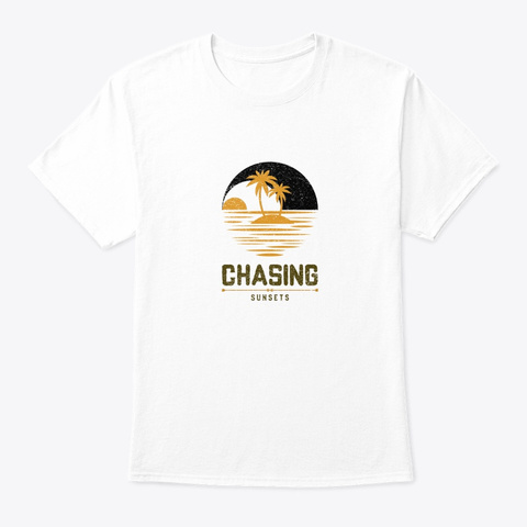 Chasing Sunsets White T-Shirt Front