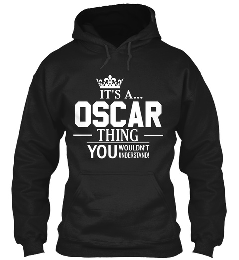 It's A Oscar Thing You Wouldn't Understand Black T-Shirt Front