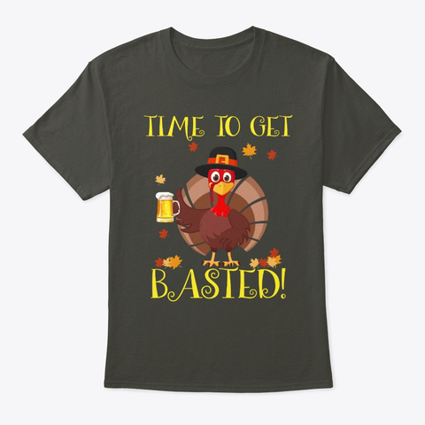 Turkey Time To Get Basted Thanksgiving Smoke Gray T-Shirt Front