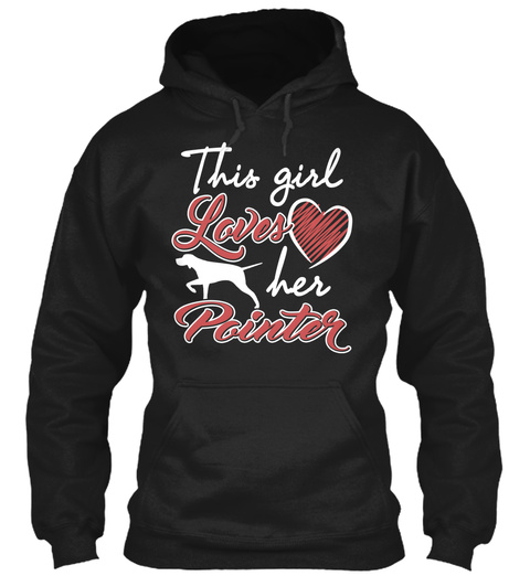 This Girl Loves Her Pointer Cute Gift Black T-Shirt Front