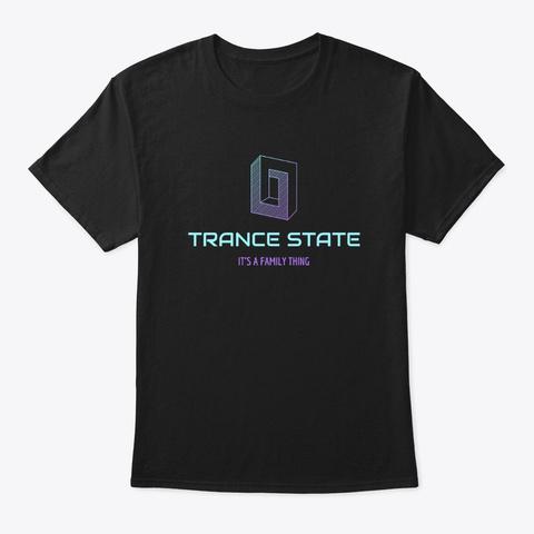 Trance State Family Edm Rave  Black T-Shirt Front