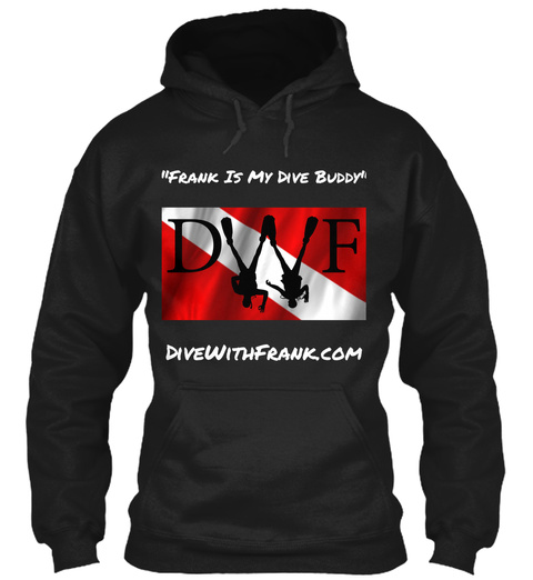 Frank Is My Dive Buddy Dwf Divewithfrank.Com Black T-Shirt Front